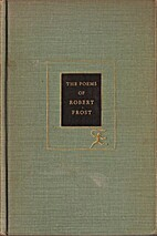 The Poems of Robert Frost by Robert Frost