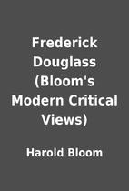 Frederick Douglass (Bloom's Modern Critical…