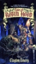 Tales of Robin Hood by Clayton Emery