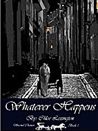 Whatever Happens (Second Chances) by Chloe…