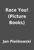 Race You! (Picture Books) by Jan Pieńkowski
