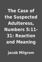 The Case of the Suspected Adulteress,…
