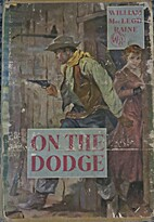 On the Dodge by William MacLeod Raine