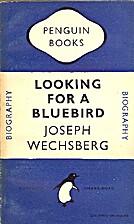 Looking for a Bluebird by Joseph Wechsberg