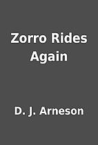 Zorro Rides Again by D. J. Arneson
