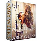 The Neighbor 1-3 [Box Set] by Abby Weeks