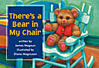 There's a bear in My Chair by James Magoun
