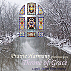 Throne of Grace by Prairie Harmony of…