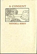 A Consent by Wendell Berry