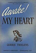 Awake! My Heart by Gerrie Thielens