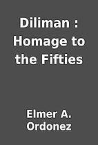 Diliman : Homage to the Fifties by Elmer A.…