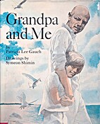 Grandpa and Me. by Patricia Lee Gauch