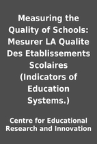Measuring the Quality of Schools: Mesurer LA…