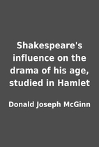 Shakespeare's influence on the drama of…