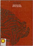 Aboriginal Arts Board by Aboriginal Arts…