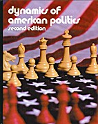 Dynamics of American politics by Raymond E.…