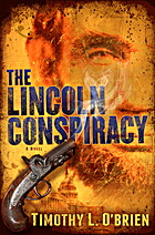 The Lincoln Conspiracy: A Novel by Timothy…
