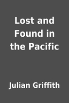Lost and Found in the Pacific by Julian…