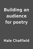 Building an audience for poetry by Hale…