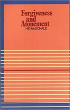 Forgiveness and Atonement by H. D. McDonald