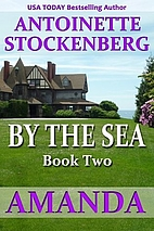BY THE SEA, Book Two: AMANDA by Antoinette…
