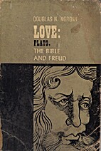 Love: Plato, the Bible and Freud by Douglas…