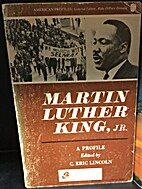 Martin Luther King, Jr.: A profile by C.…