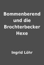 Bommenberend und die Brochterbecker Hexe by…