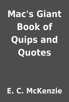 Mac's Giant Book of Quips and Quotes by E.…