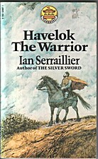 Havelok the Warrior by Ian Serraillier