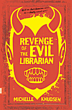 Revenge of the Evil Librarian by Michelle…