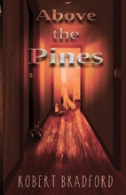 Above the Pines by Robert Bradford