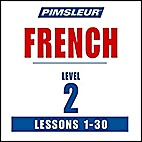 French Phase 2, Units 1-30: Learn to Speak…