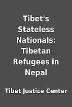Tibet's Stateless Nationals: Tibetan…