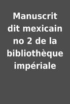Manuscrit dit mexicain no 2 de la…