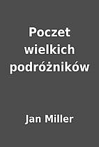 Poczet wielkich podróżników by Jan Miller