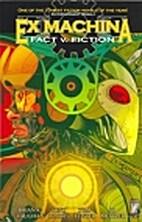 Ex Machina: Fact V. Fiction - Volume 3 (Ex…