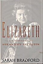 Elizabeth: A Biography of Britain's Queen by…
