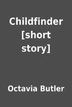 Childfinder [short story] by Octavia Butler