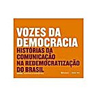 Vozes da democracia: historias da…