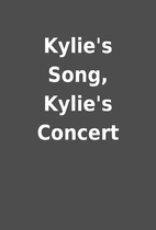 Kylie's Song, Kylie's Concert