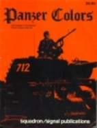 Panzer Colors, Volume 1 : Camouflage of the…