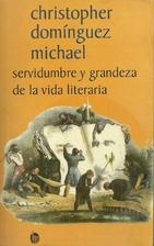 Servidumbre y grandeza de la vida literaria…