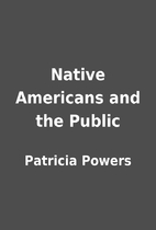 Native Americans and the Public by Patricia…