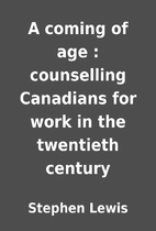 A coming of age : counselling Canadians for…