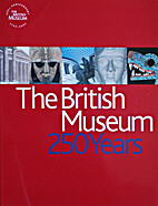 The British Museum: 250 Years by Marjorie…
