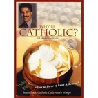 Why Be Catholic? by Dr. Ray Guarendi