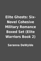Elite Ghosts: Six-Novel Cohesive Military…