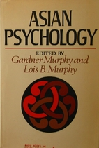 Asian Psychology by Gardner Murphy