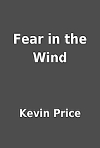 Fear in the Wind by Kevin Price